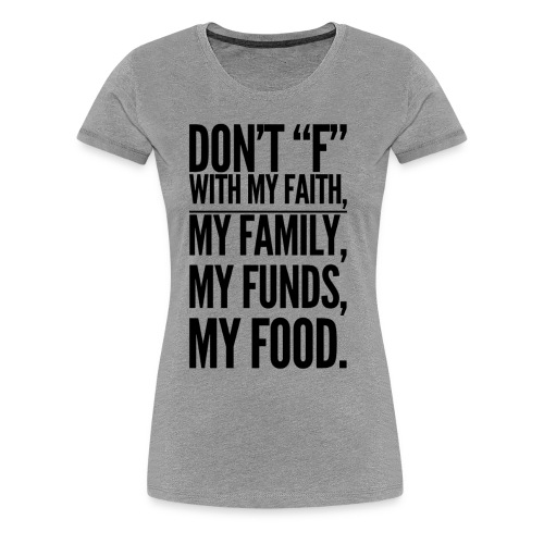 Don't F - Women's Premium T-Shirt
