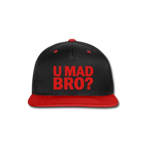U Mad Bro Snap Back - Snap-back Baseball Cap