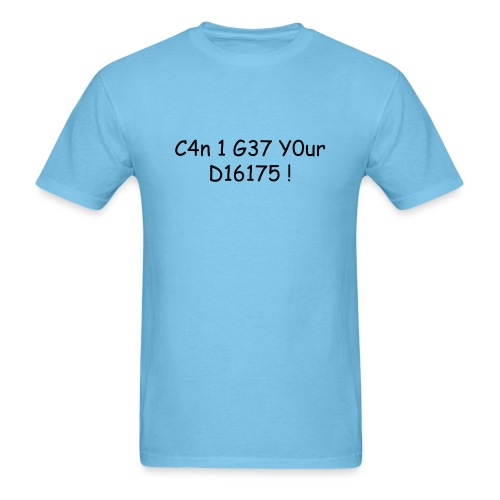JUST WANT UR NUMBERS  - Men's T-Shirt