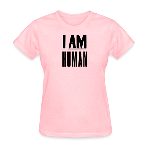 I AM HUMAN  - Women's T-Shirt