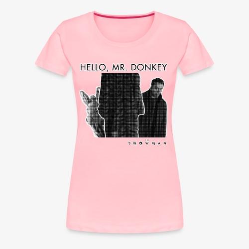 Hello, Mr. Donkey Women's T-Shirt - Women's Premium T-Shirt