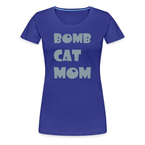 Bomb Cat Mom Tshirt - Women's Premium T-Shirt