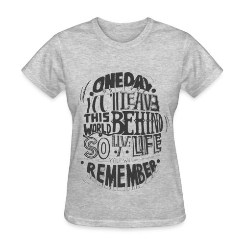 A Life you'll Remember Women's T-Shirt - Women's T-Shirt