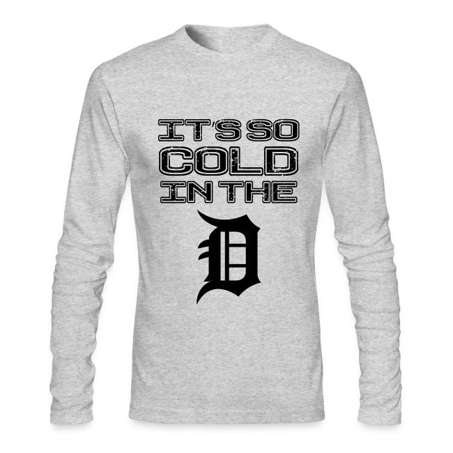IT'S SO COLD IN THE D   Men's Long Sleeve T-Shirt by Next Level