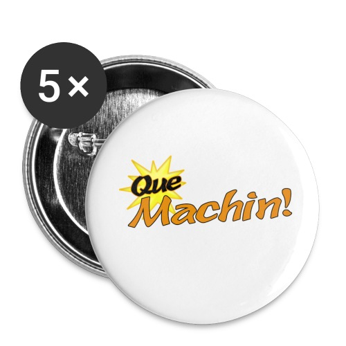 Que Machin! Pin (Button) - Large Buttons