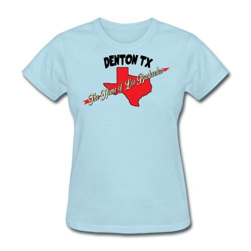 Denton, Home of Happiness, Ladies Edition - Women's T-Shirt
