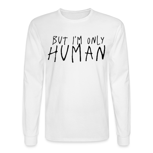 Only Human (Men's Long Sleeve) - Men's Long Sleeve T-Shirt