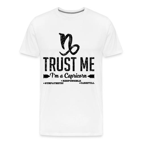 i'm a capricorn,capricorn,trust me,Zodiac,Trust - Men's Premium T-Shirt