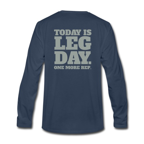 Today Is Leg Day - Men's Premium Long Sleeve T-Shirt