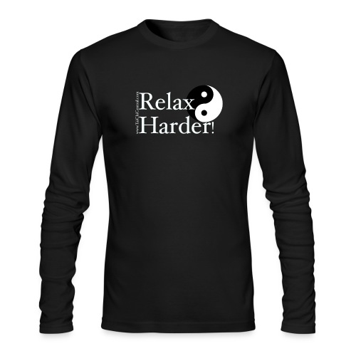 Relax Harder! T-Shirt - White Lettering on Dark - Men's Long Sleeve T-Shirt by Next Level