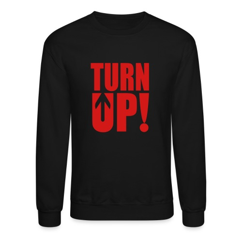 Turn Up - Crewneck Sweatshirt