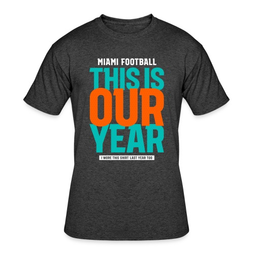 Our Year - Men's 50/50 T-Shirt