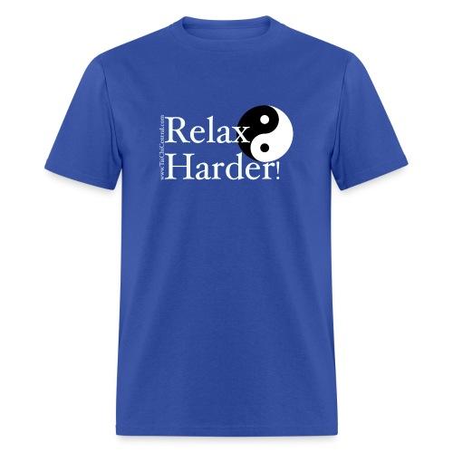 Relax Harder! T-Shirt - White Lettering on Dark - Men's T-Shirt