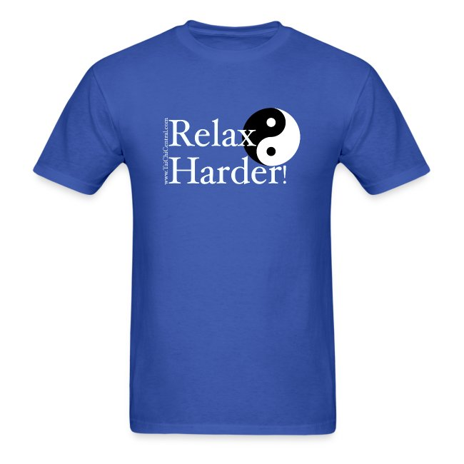 Relax Harder! T-Shirt - White Lettering on Dark