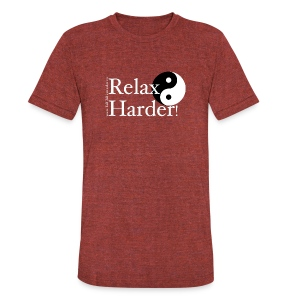 Relax Harder! T-Shirt - White Lettering on Dark - Unisex Tri-Blend T-Shirt by American Apparel