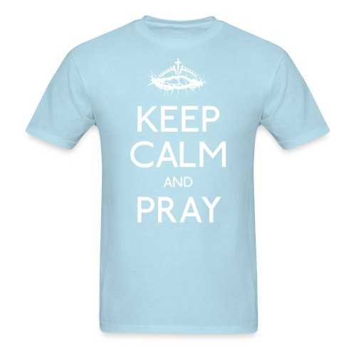 Keep Calm and Pray - Men's T-Shirt