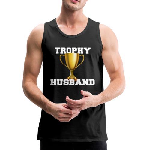 Trophy Husband Tank - Trophy - Men's Premium Tank