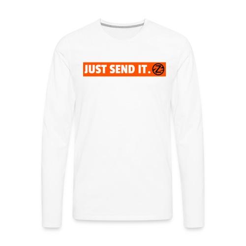 Just Send It Long Sleeve - White - Men's Premium Long Sleeve T-Shirt
