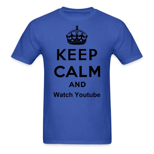 Keep Calm and watch youtube - Men's T-Shirt