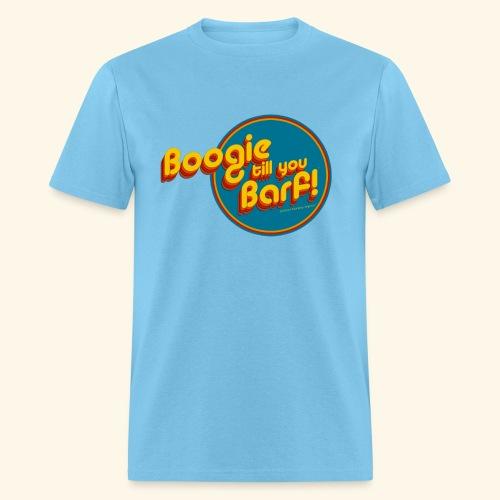 Boogie Till You Barf! - Men's - Men's T-Shirt