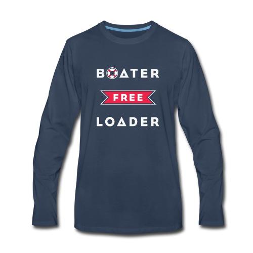 Boater Free Loader - Men's Premium Long Sleeve T-Shirt