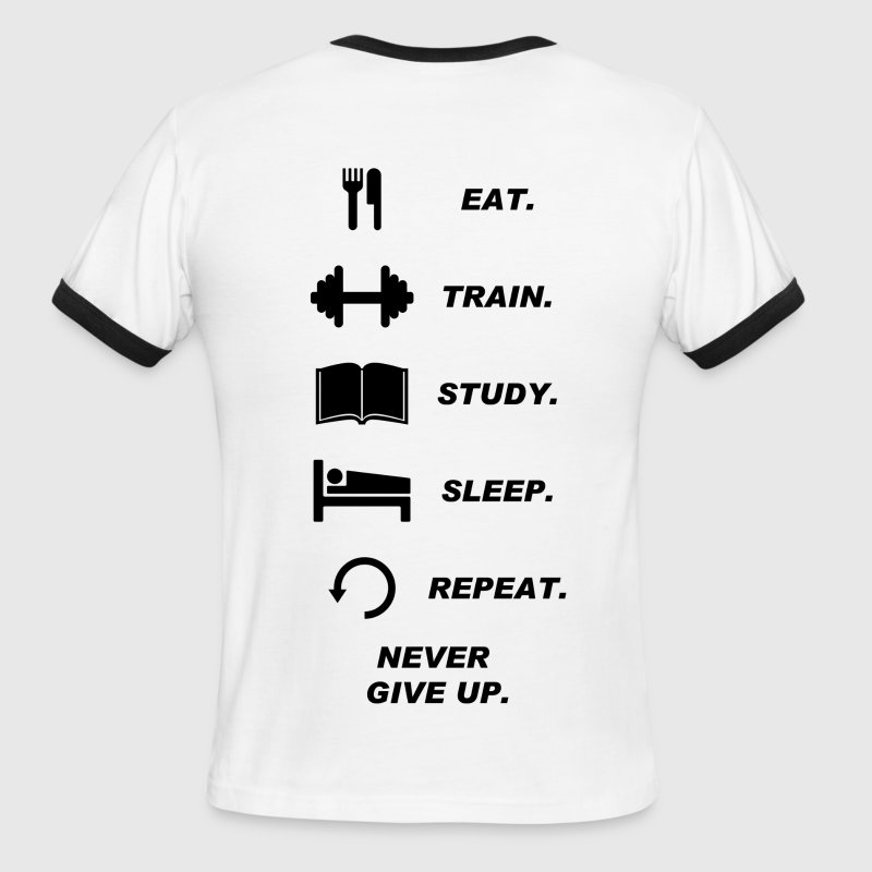 Eat. Train. Study. Sleep. Repeat. Never Give Upp. - Men's Ringer T-Shirt