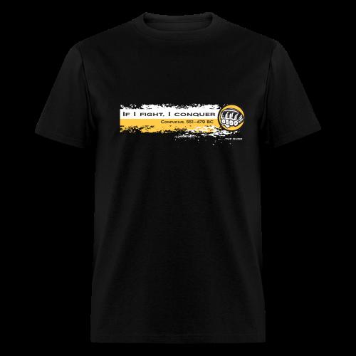 If I fight I conquer - Confucius 551- 479 BC - wb - Men's T-Shirt