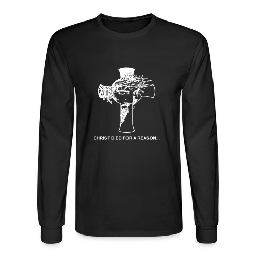 Christ died for a reason... - Men's Long Sleeve T-Shirt