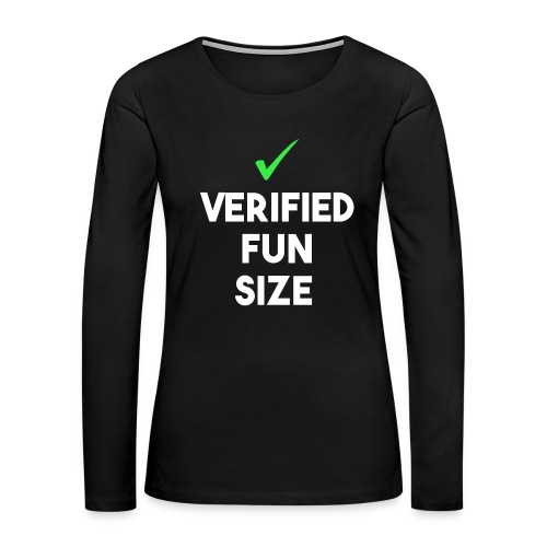 Verified Fun Size: Women's Long Sleeve - Women's Premium Long Sleeve T-Shirt