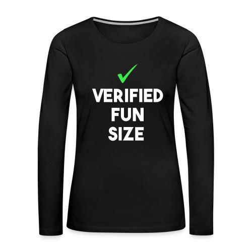 Verified Fun Size: Women's Long Sleeve - Women's Premium Long Sleeve T-Shirt