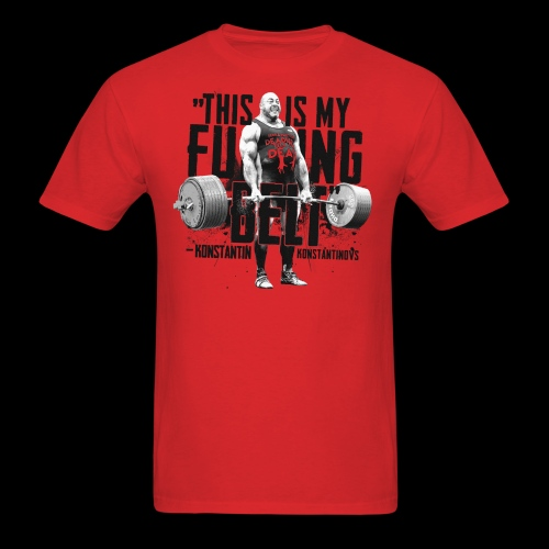 THIS IS MY F--KING BELT - Men's T-Shirt