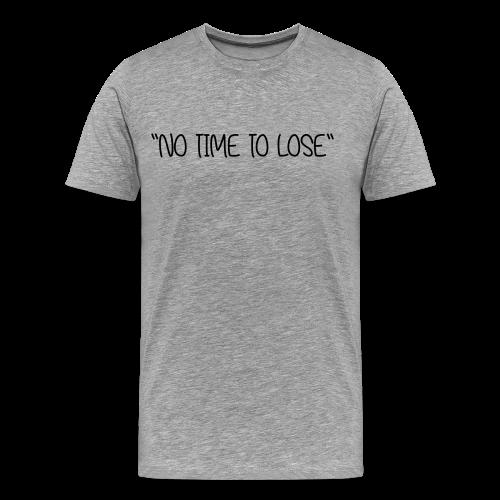 No time to lose  - Men's Premium T-Shirt