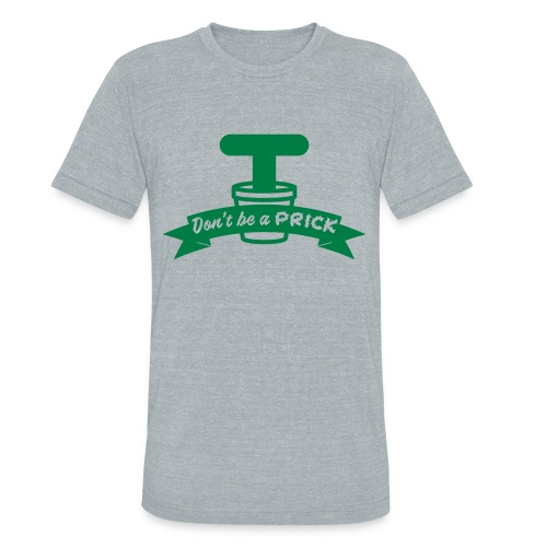 The don't be a prick shirt - Unisex Tri-Blend T-Shirt