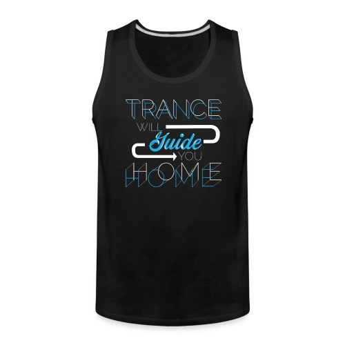 Trance Will Guide You Home - Blue - Men's Premium Tank