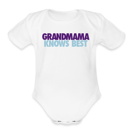 BABY GRANDMAMA KNOWS BEST LJ2 - Organic Short Sleeve Baby Bodysuit