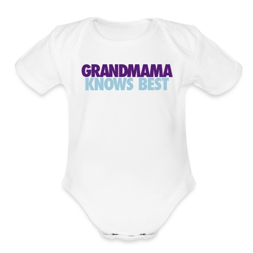 BABY GRANDMAMA KNOWS BEST LJ2 - Short Sleeve Baby Bodysuit