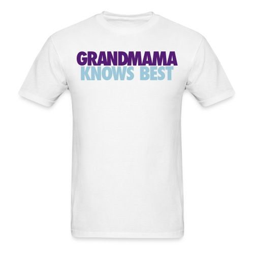 GRANDMAMA KNOWS BEST LJ2 - Men's T-Shirt