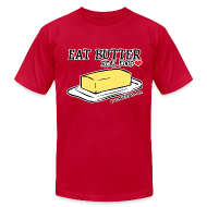 T-Shirts ~ Men's T-Shirt by American Apparel ~ Eat Butter: Real Food Love [Men's AA Fitted Tee]