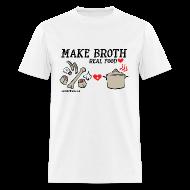T-Shirts ~ Men's T-Shirt ~ Make Broth: Real Food Love [Men's Standard Tee]