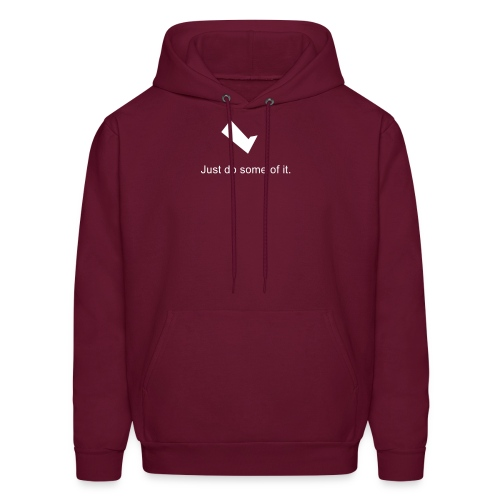 Just do some of it. - Men's Hoodie