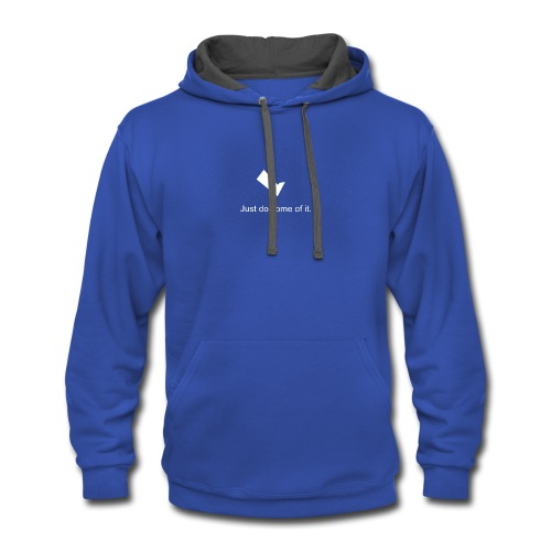 Just do some of it. - Contrast Hoodie