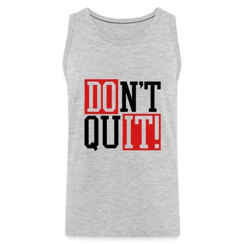 Men's Don't Quit, Do it! Fitness Tank - Men's Premium Tank