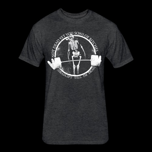 NOT DEAD YET - DTID - Fitted Cotton/Poly T-Shirt by Next Level