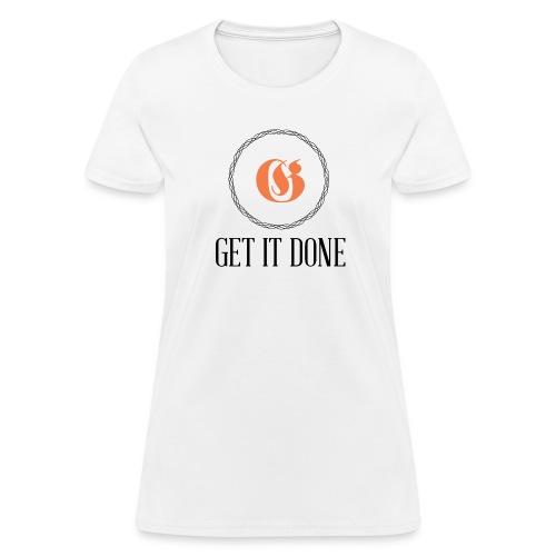 Get It Done Luxury - Women's T-Shirt