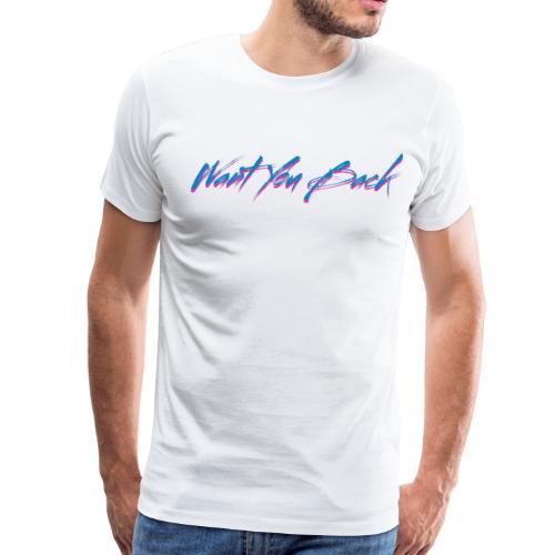 Want you back! - Men's Premium T-Shirt
