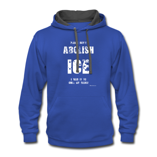 Please Don't Abolish ICE Contrast Hoodie - Contrast Hoodie