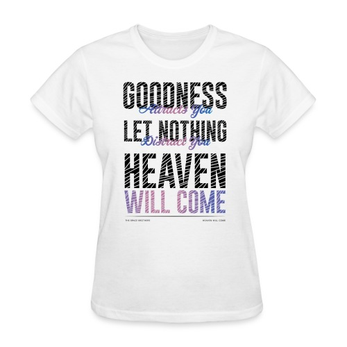 Heaven Will Come - Color - Women's T-Shirt