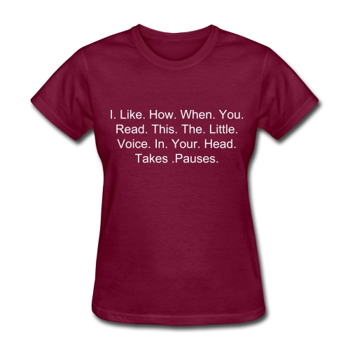 .......The.Little.Voice.In.Your.Head....... (Female) - Women's T-Shirt
