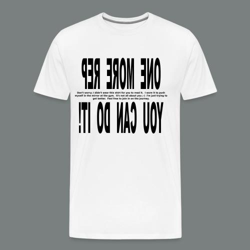 One More Rep! - Men's Premium T-Shirt