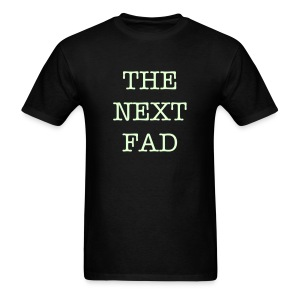 The Next Fad - Men's T-Shirt